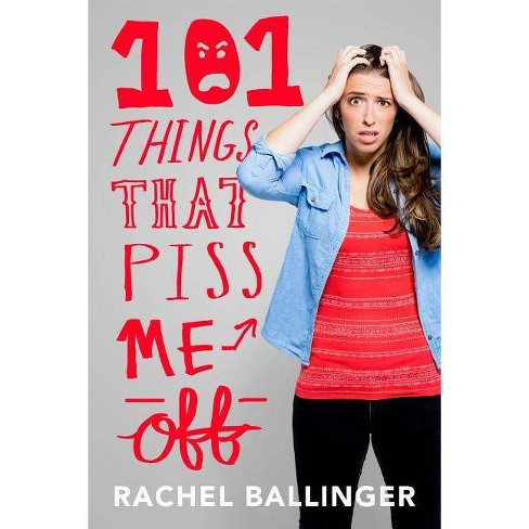 101 Things That Piss Me Off - by  Rachel Ballinger (Hardcover) - image 1 of 1