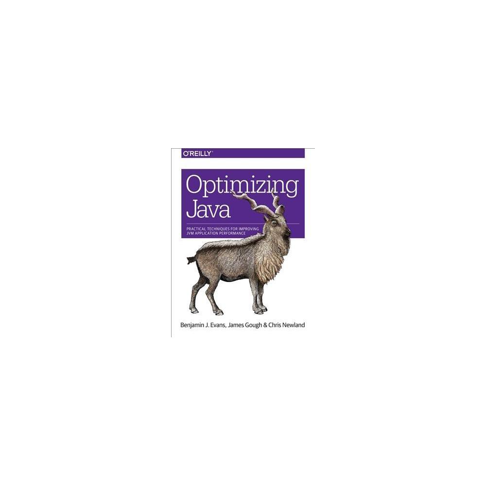 Optimizing Java : Practical Techniques for Improving Jvm Application Performance - (Paperback)