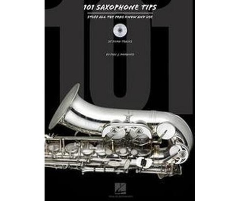 101 Saxophone Tips : Stuff All The Pros Know And Use (Paperback) (Eric J. Morones) - image 1 of 1