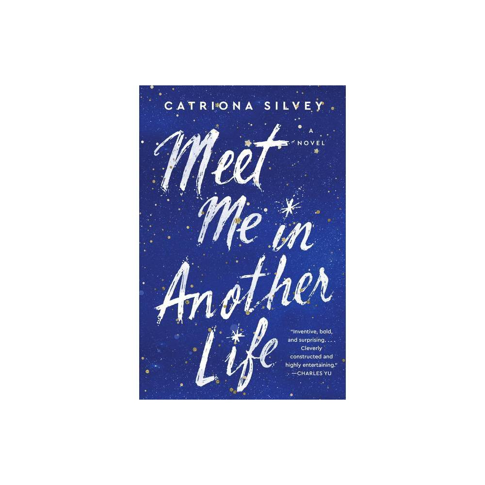 Meet Me In Another Life By Catriona Silvey Hardcover