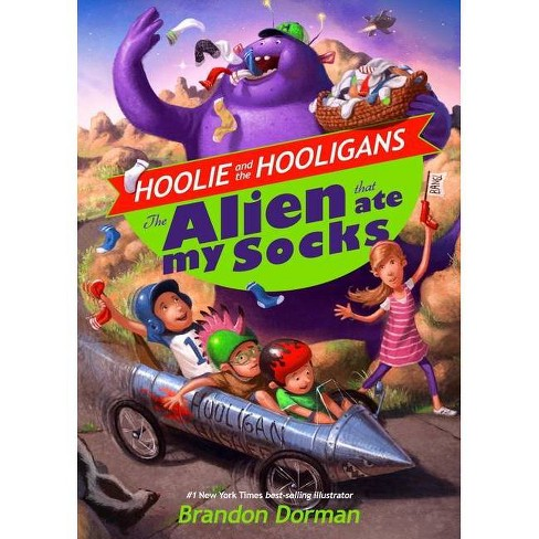 The Alien That Ate My Socks, Volume 1 - (Hoolie and the Hooligans) by  Brandon Dorman (Hardcover) - image 1 of 1