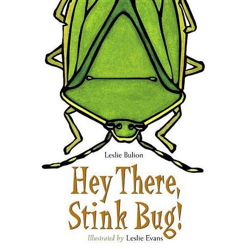 Hey There, Stink Bug! - by  Leslie Bulion (Paperback) - image 1 of 1