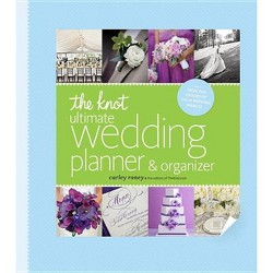 The Knot Ultimate Wedding Planner & Organizer [binder Edition] - by  Carley Roney (Hardcover)