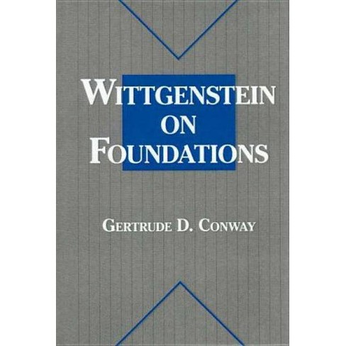 Wittgenstein on Foundations - by  Gertrude D Conway (Hardcover) - image 1 of 1