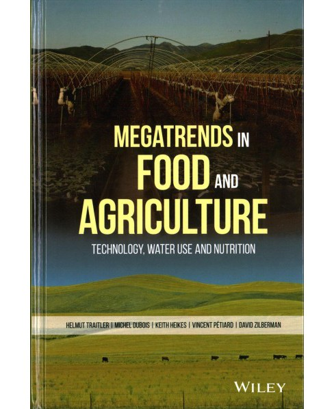 Megatrends in Food and Agriculture : Technology, Water Use and Nutrition - by Helmut Traitler & Michel - image 1 of 1