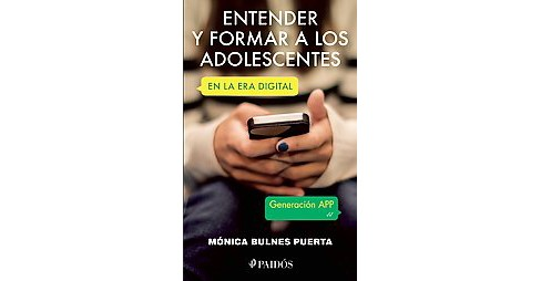 Entender y formar a los adolescents en la era digital /Understand and Educate Teens in the Digital Age - image 1 of 1