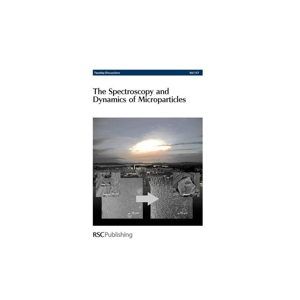 The Spectroscopy and Dynamics of Microparticles - (Faraday Discussions) (Hardcover)