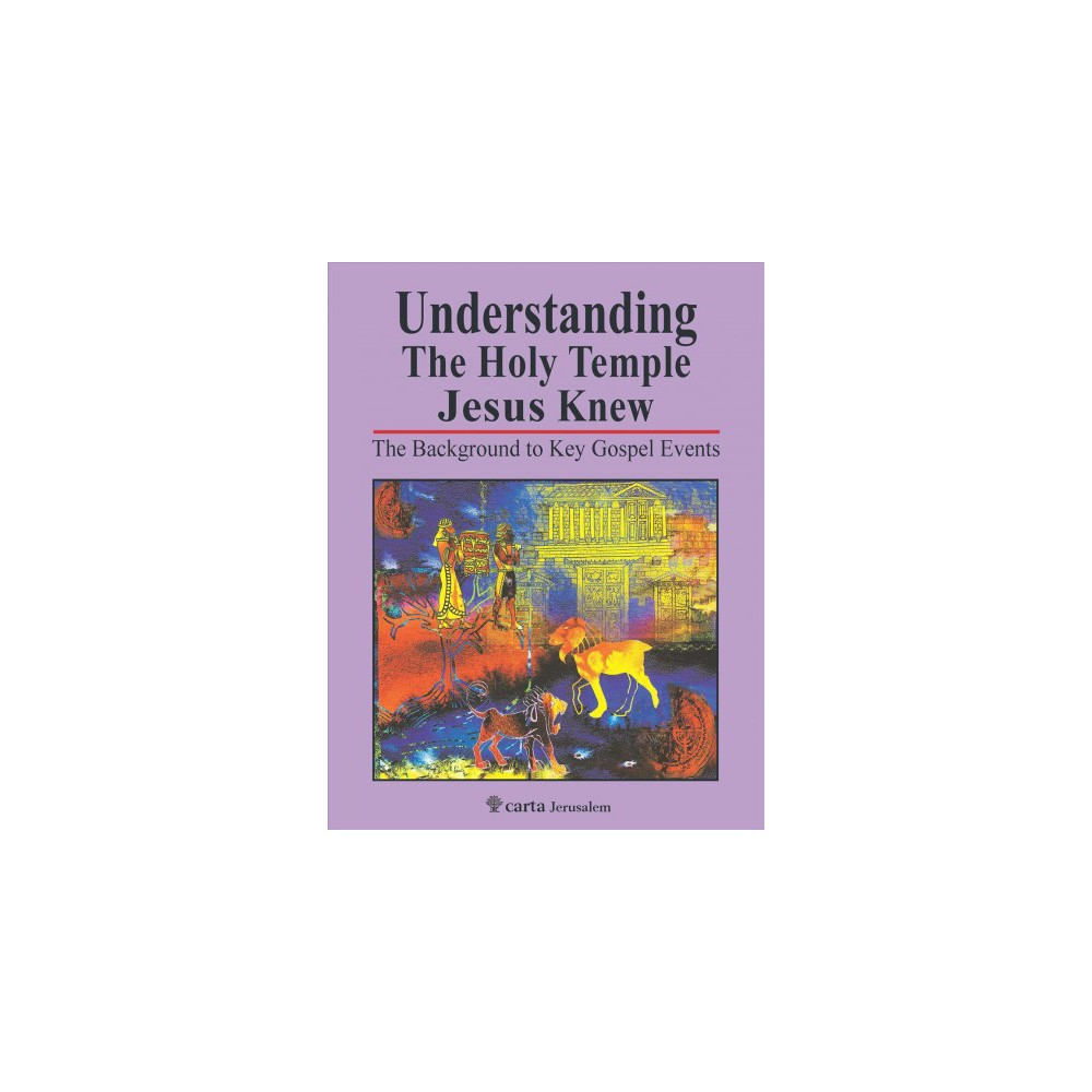 Understanding the Holy Temple Jesus Knew : The Background to Key Gospel Events (Paperback) (Leen