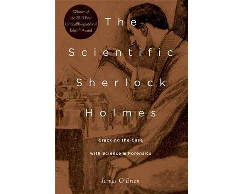 Scientific Sherlock Holmes : Cracking the Case With Science and Forensics -  Reprint (Paperback) - image 1 of 1