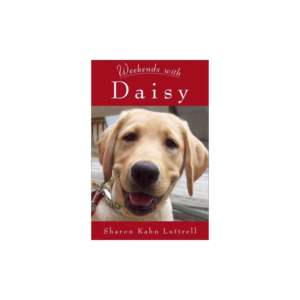 Weekends With Daisy (Paperback) (Sharron Kahn Luttrell)