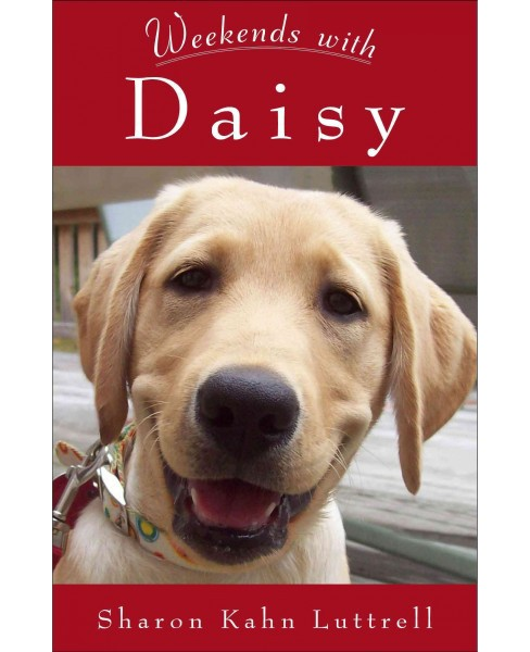 Weekends With Daisy (Paperback) (Sharron Kahn Luttrell) - image 1 of 1