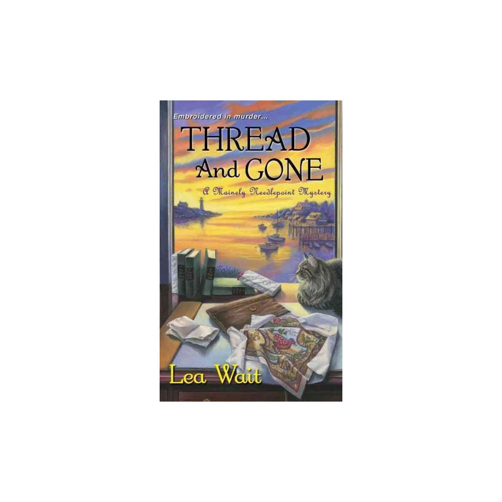 Thread and Gone (Paperback) (Lea Wait)
