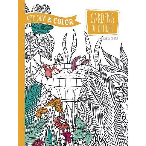 Keep Calm and Color -- Gardens of Delight Coloring Book - (Dover Design  Coloring Books) (Paperback)