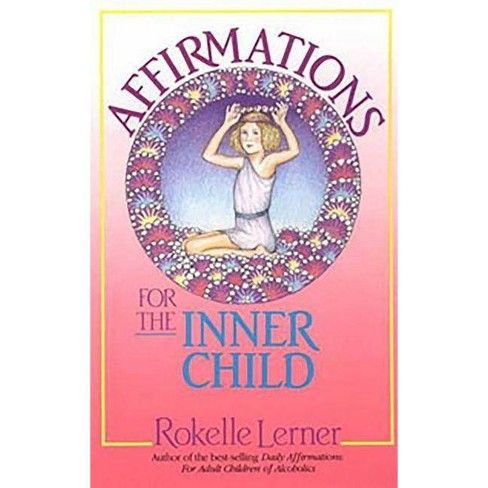 Affirmations for the Inner Child - by  Rokelle Lerner (Paperback) - image 1 of 1