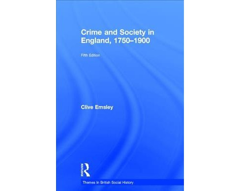 Crime and Society in England, 1750–1900 -  by Clive Emsley (Hardcover) - image 1 of 1