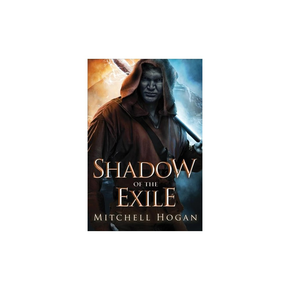 Shadow of the Exile - (Infernal Guardian) by Mitchell Hogan (Paperback)