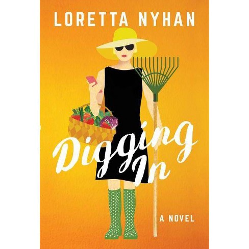 Digging in - by  Loretta Nyhan (Paperback) - image 1 of 1
