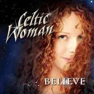 Celtic Woman - Believe (CD)