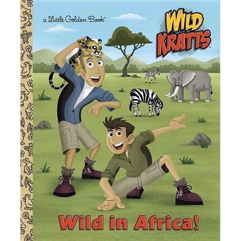 Wild in Africa! (Wild Kratts) - (Little Golden Book) by  Chris Kratt & Martin Kratt (Hardcover) - image 1 of 1