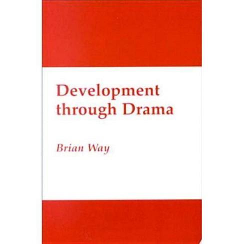 Development Through Drama - by  Brian Way (Paperback) - image 1 of 1
