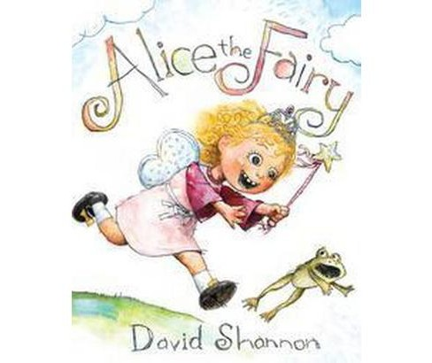 Alice the Fairy (School And Library) (David Shannon) - image 1 of 1