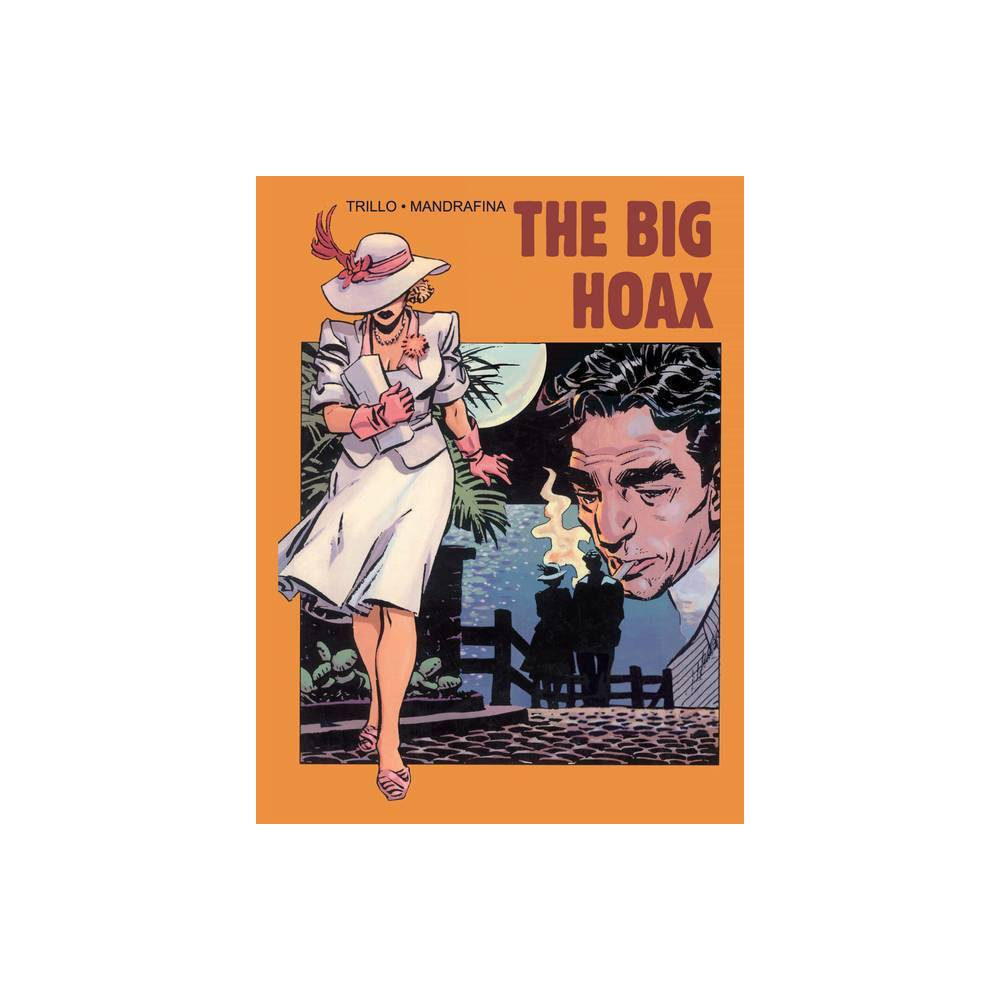 The Big Hoax - by Carlos Trillo (Hardcover) Best
