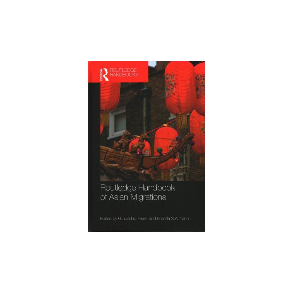 Routledge Handbook of Asian Migrations - (Routledge Handbooks) (Hardcover)