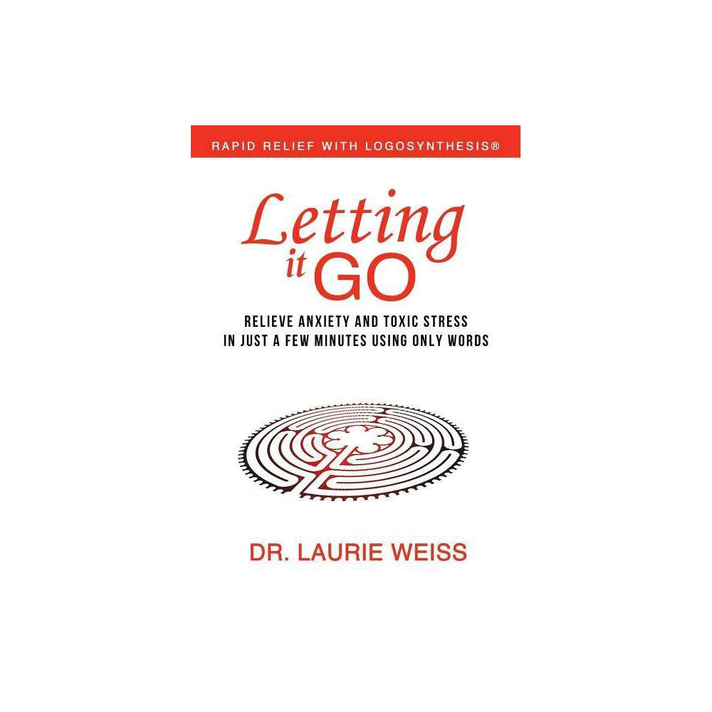 Letting It Go By Laurie Weiss Paperback