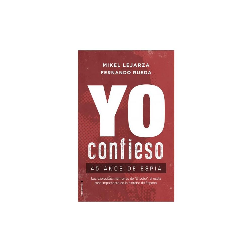 Yo confieso / I Confess - by Mikel Lejarza & Fernando Rueda (Paperback)