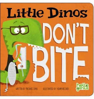 Little Dinos Don't Bite - (Hello Genius)by Michael Dahl (Hardcover)