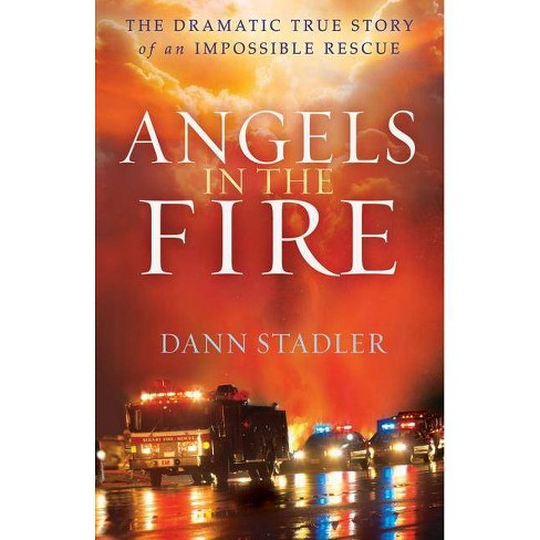 Angels in the Fire - by  Dann Stadler (Paperback) - image 1 of 1