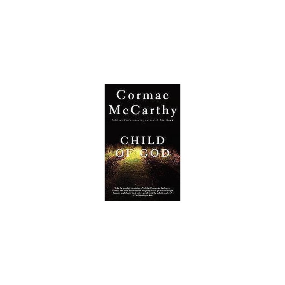 Child of God - Reprint (Vintage International) by Cormac McCarthy (Paperback)