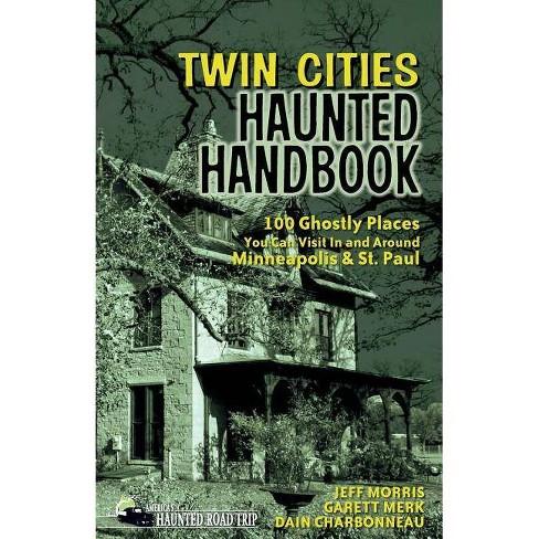 Twin Cities Haunted Handbook - (America's Haunted Road Trip) (Hardcover) - image 1 of 1