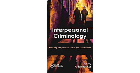 Interpersonal Criminology : Revisiting Interpersonal Crimes and Victimization (Hardcover) - image 1 of 1