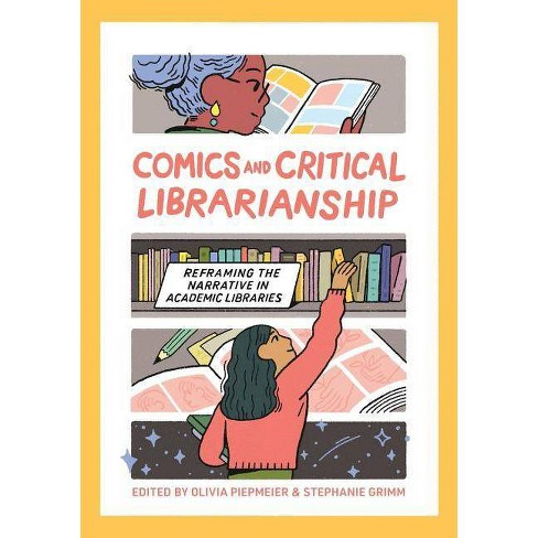 Comics and Critical Librarianship - by  Olivia Piepmeier & Stephanie Grimm (Paperback) - image 1 of 1
