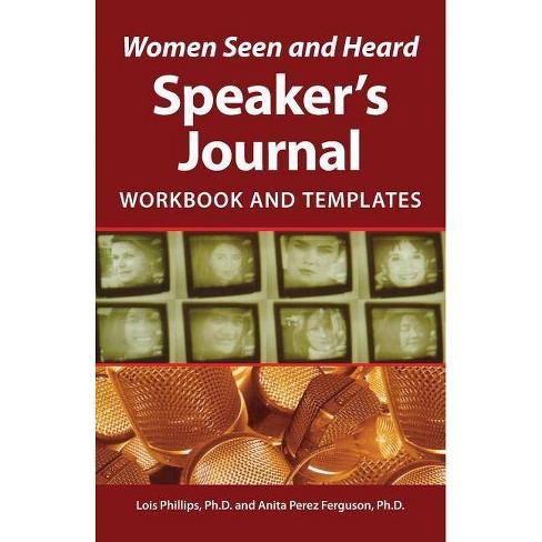 Women Seen and Heard Speaker's Journal - by  Lois Phillips & Anita Perez Ferguson (Paperback) - image 1 of 1