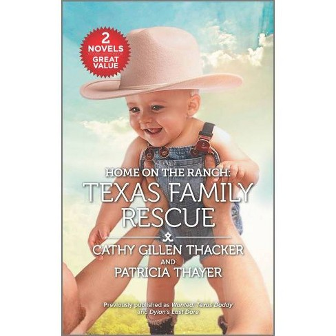 Home on the Ranch: Texas Family Rescue - by  Cathy Gillen Thacker & Patricia Thayer (Paperback) - image 1 of 1