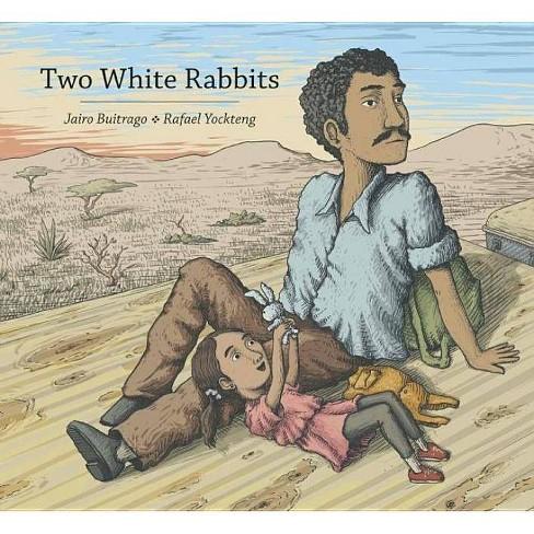 Two White Rabbits - by  Jairo Buitrago (Hardcover) - image 1 of 1