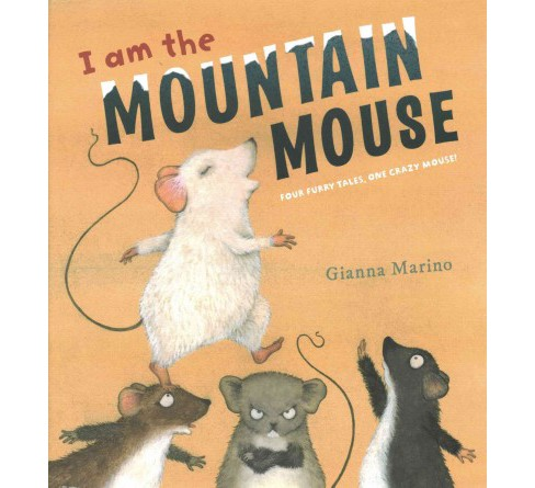 I Am the Mountain Mouse (School And Library) (Gianna Marino) - image 1 of 1