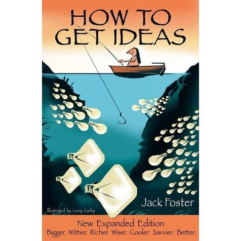 How to Get Ideas - 2 Edition by  Jack Foster & Larry Corby (Paperback) - image 1 of 1