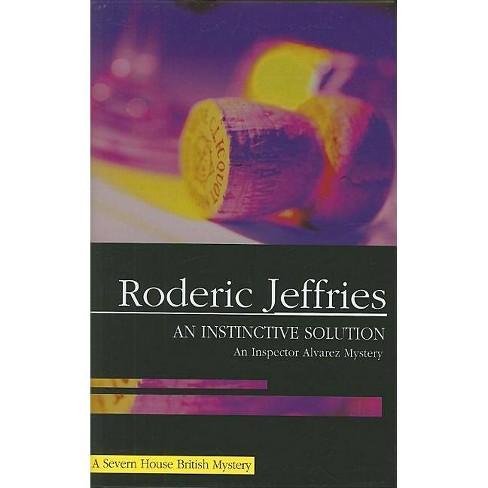 An Instinctive Solution - (Inspector Alvarez Novels) by  Roderic Jeffries (Hardcover) - image 1 of 1