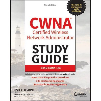 Cwna Certified Wireless Network Administrator Study Guide - 6th Edition by  David A Westcott & David D Coleman (Paperback)