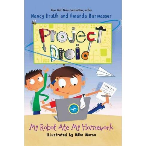 My Robot Ate My Homework - (Project Droid) by  Nancy Krulik & Amanda Burwasser (Paperback) - image 1 of 1
