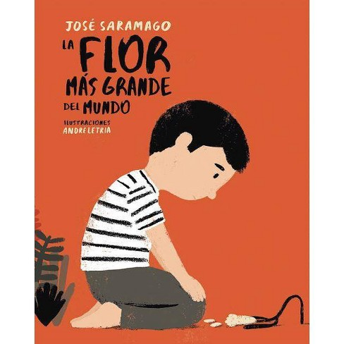 La Flor M�s Grande del Mundo / The Biggest Flower in the World - by  Jose Saramago (Hardcover) - image 1 of 1