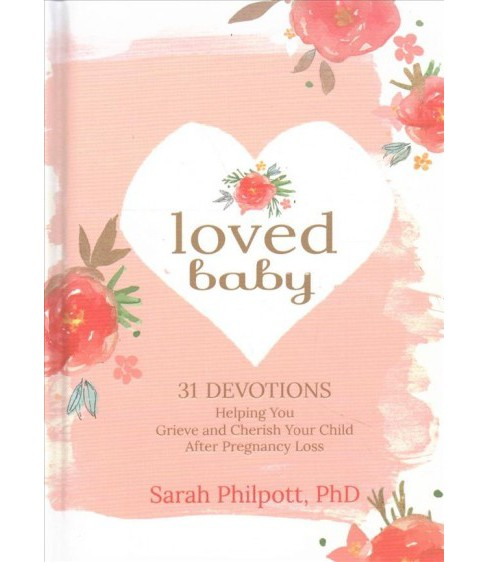 Loved Baby : 31 Devotions Helping You Grieve and Cherish Your Child After Pregnancy Loss -  (Hardcover) - image 1 of 1