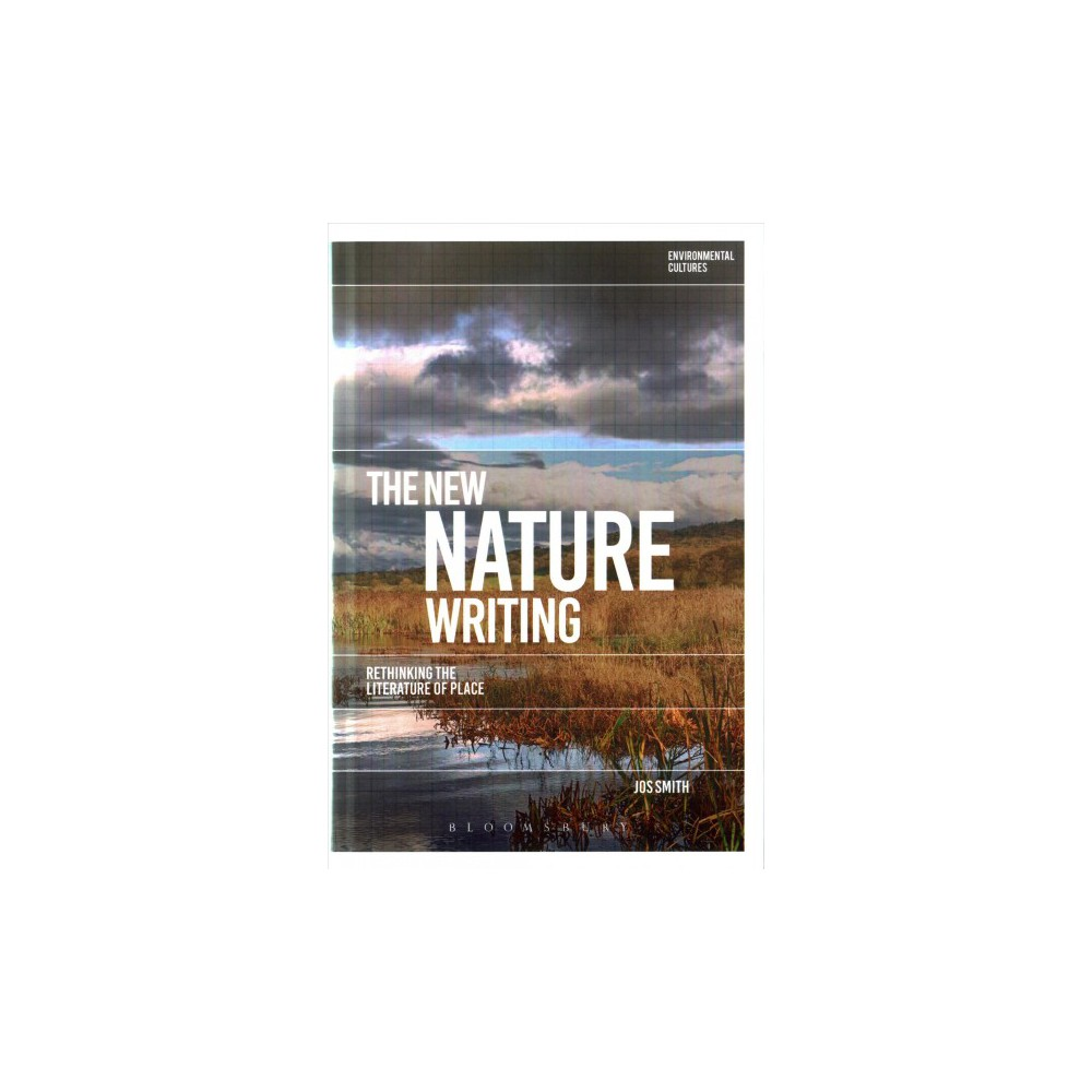 New Nature Writing : Rethinking the Literature of Place (Hardcover) (Jos Smith)
