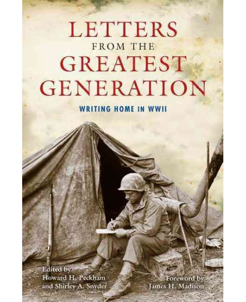 Letters from the Greatest Generation : Writing Home in WWII (Paperback) - image 1 of 1