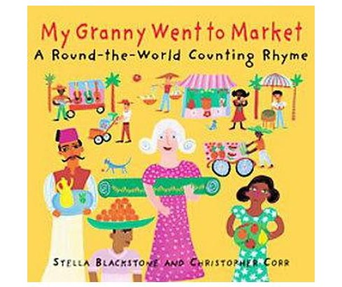 My Granny Went to Market : A Round-the-World Counting Rhyme (Paperback) (Stella Blackstone) - image 1 of 1