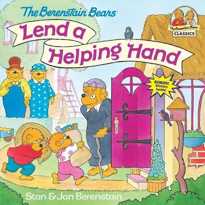 The Berenstain Bears Lend a Helping Hand - (Berenstain Bears First Time Books)by Stan Berenstain & Jan Berenstain (Paperback)