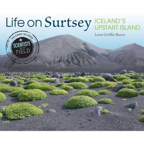 Life on Surtsey - (Scientists in the Field (Paperback)) by  Loree Griffin Burns (Hardcover) - image 1 of 1